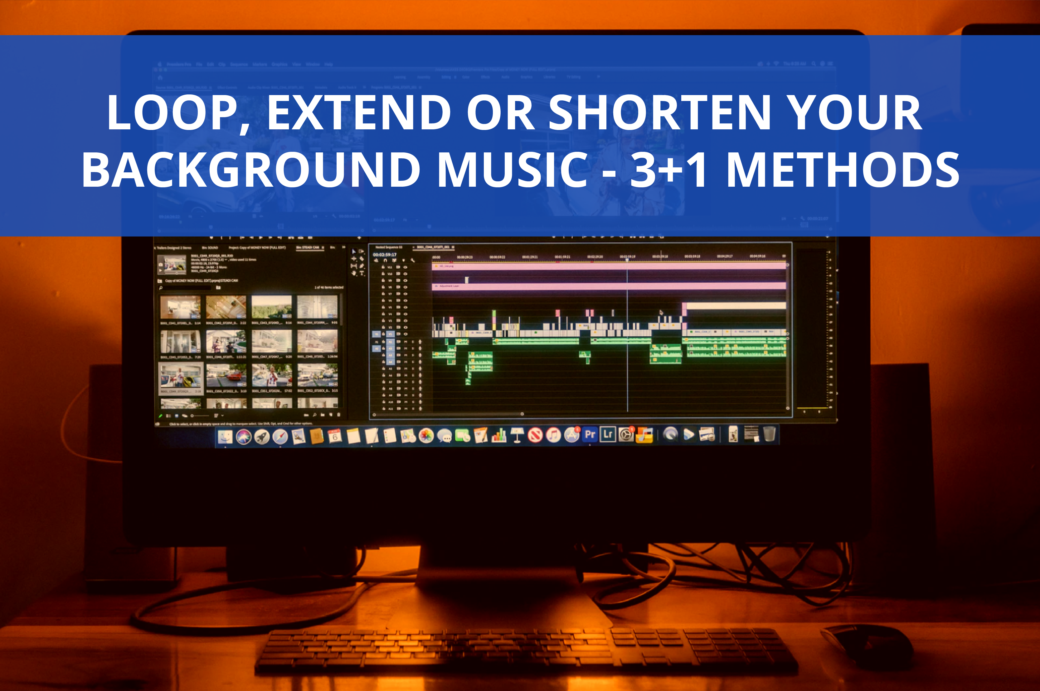 How to Loop, Extend or Shorten Your Background Music - 3 + 1 Methods