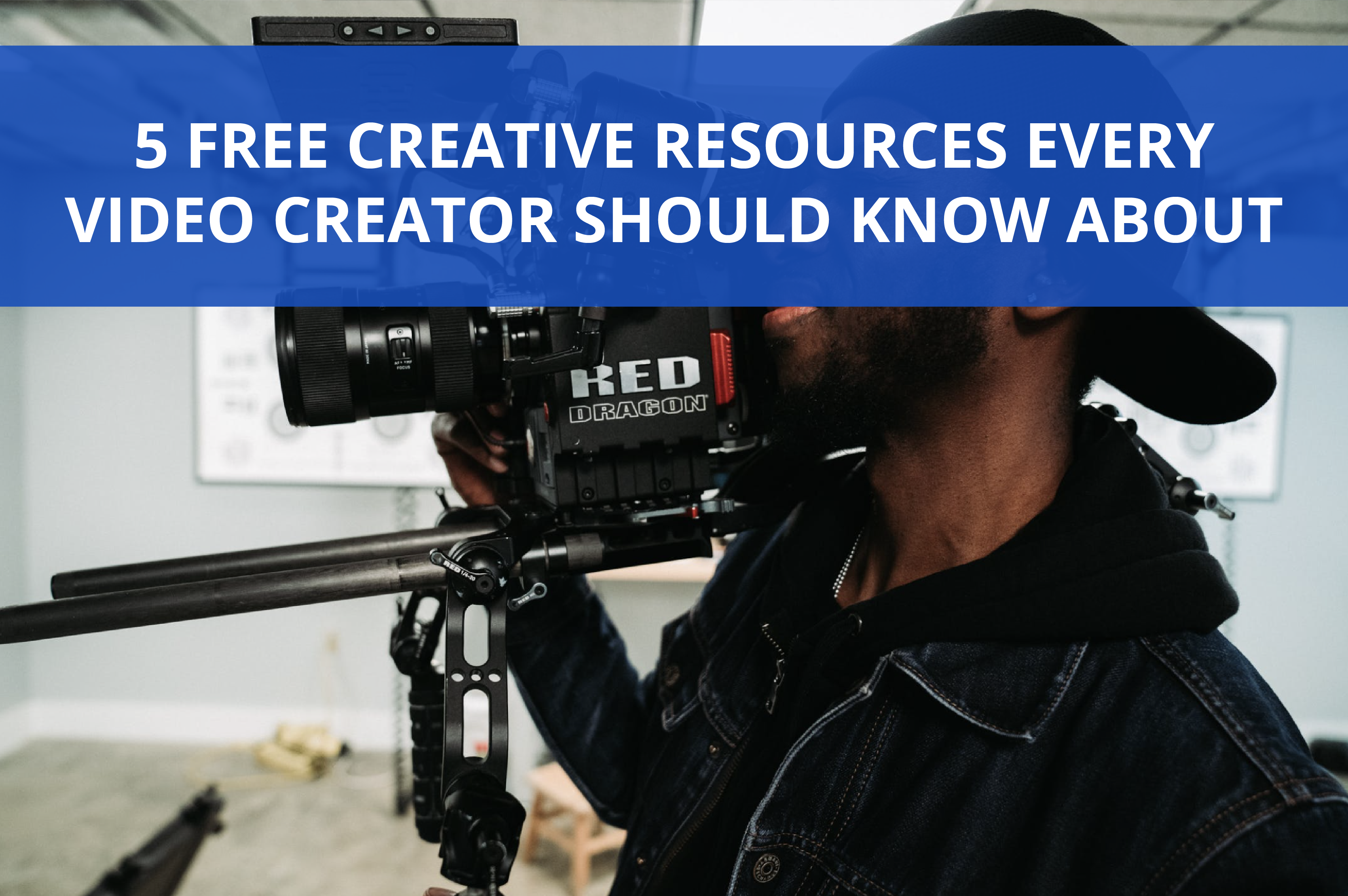 Hidden Gems: 5 #FREE Creative Resources Every Video Creator Should Know About  - 2021