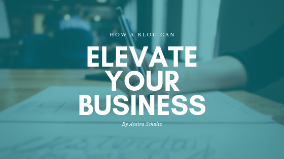 How a Blog Can Elevate Your Business