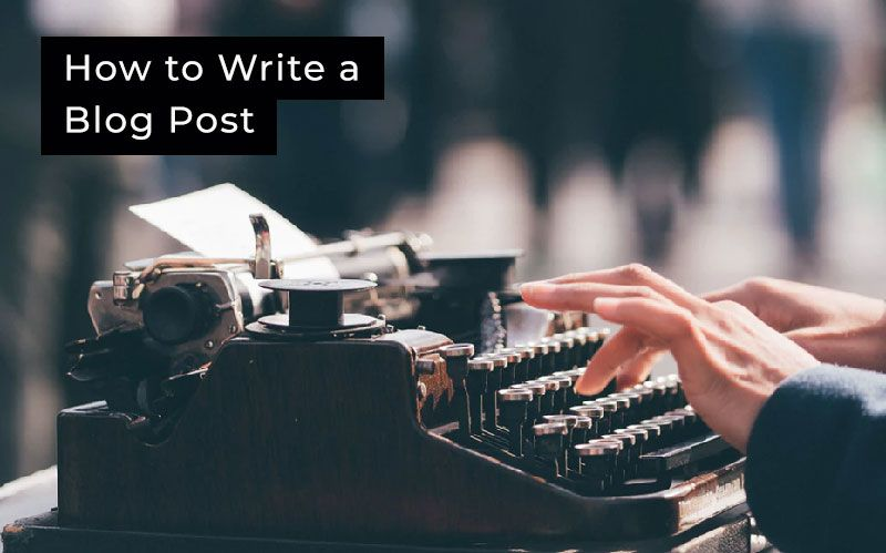 How to Write a Blog Post (copy)