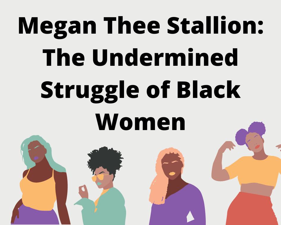 Megan Thee Stallion: The Undermined Struggle of Black Women
