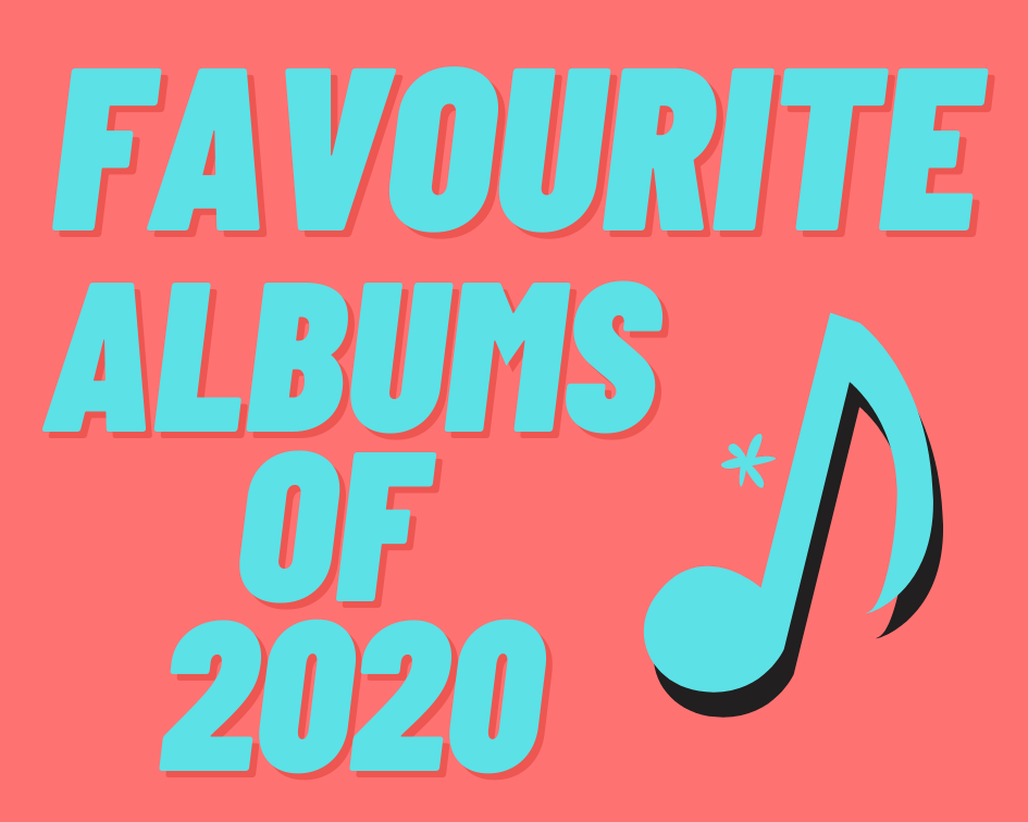 My Favourite Albums of 2020