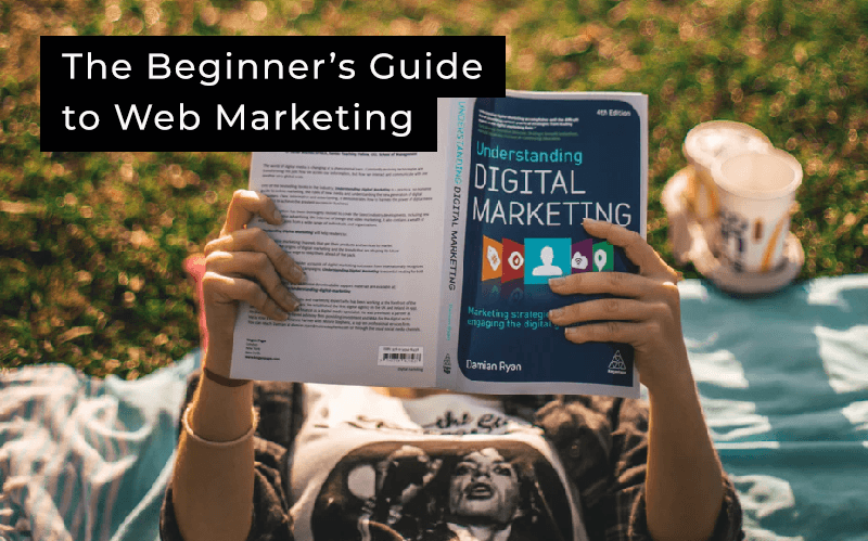 The Beginner's Guide to Web Marketing