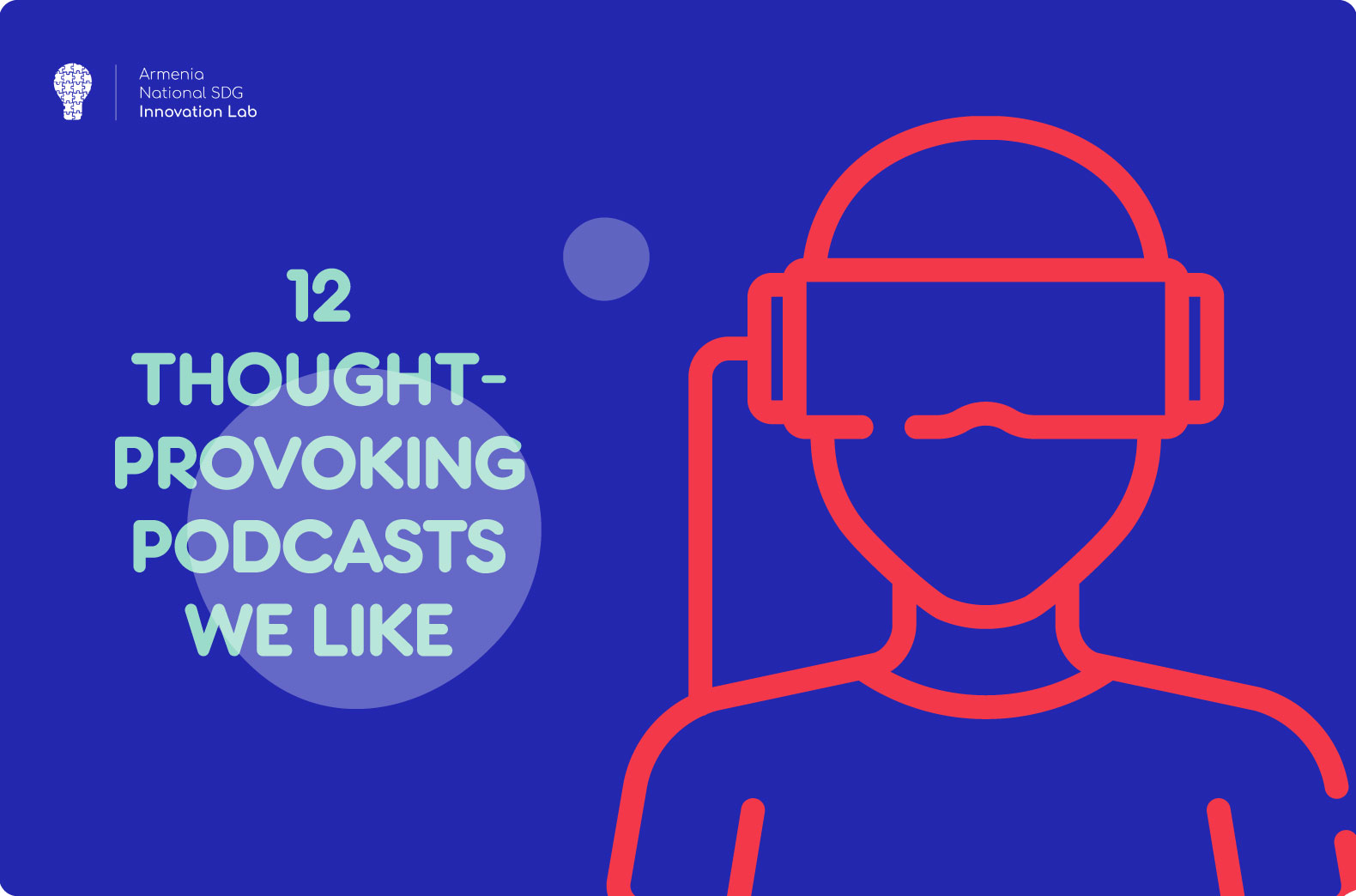 12 thought-provoking podcasts we like