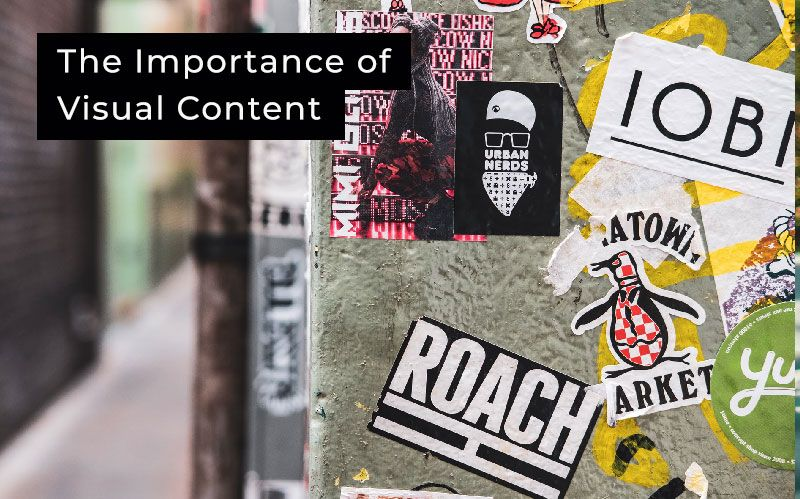 The Importance of Visual Content